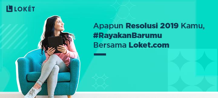 image Apapun Resolusi 2019 Kamu, #RayakanBarumu Bersama Loket.com