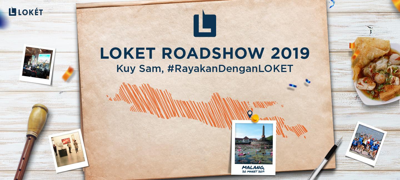 image LOKET Roadshow 2019: Saatnya Malang Rayakan Eventnya Sendiri!