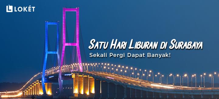 image Satu Hari Liburan di Surabaya, Sekali Pergi Dapat Banyak!