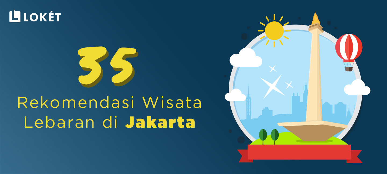 image 35 Rekomendasi Wisata Lebaran di Jakarta