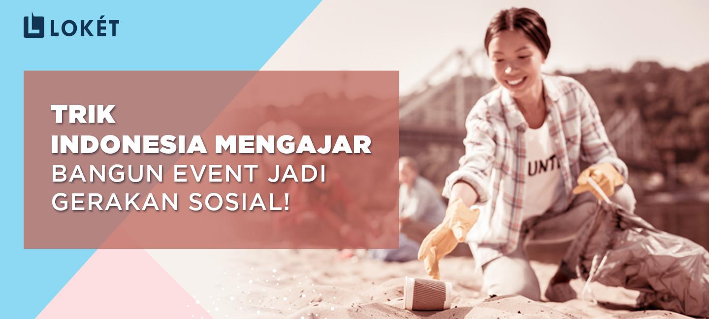 image Dari Event, Jadi Gerakan Sosial? Begini Trik Indonesia Mengajar!