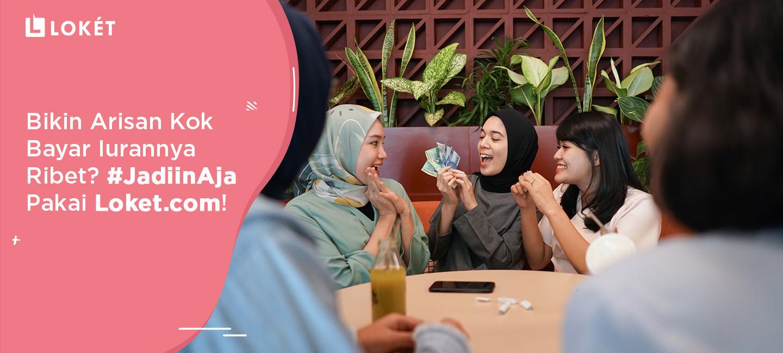 image Bikin Arisan Kok Bayar Iurannya Ribet? #JadiinAja Pakai Loket.com!
