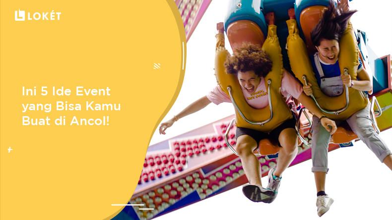 image Ancol: Ini 5 Ide Event yang Bisa Kamu Buat di Taman Hiburan!
