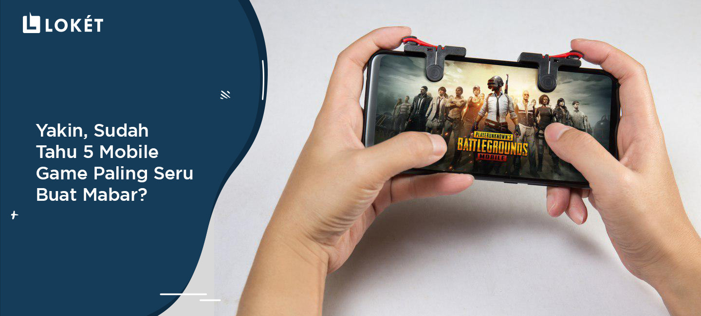image Yakin, Sudah Tahu 5 Mobile Game Paling Seru Buat Mabar?