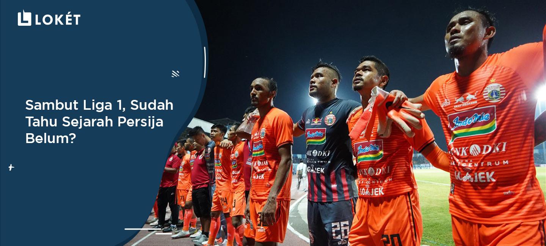 image Ketahui Sejarah Persija, Sebelum Nonton Pertandingannya di Liga 1