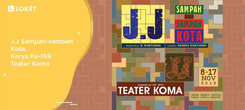 image J.J Sampah-sampah Kota: Di Balik Karya ke-159 Teater Koma!