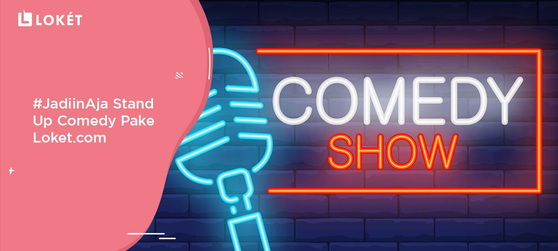 image Mau Ketawa Lebih Puas? #JadiinAja Stand Up Comedy Pake Loket.com