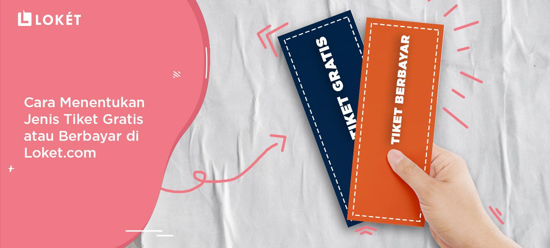 image Cara Menentukan Jenis Tiket Gratis atau Berbayar di Loket.com