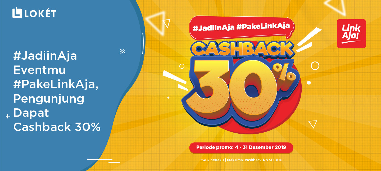 image #JadiinAja Eventmu #PakeLinkAja, Pengunjung Dapat Cashback 30%