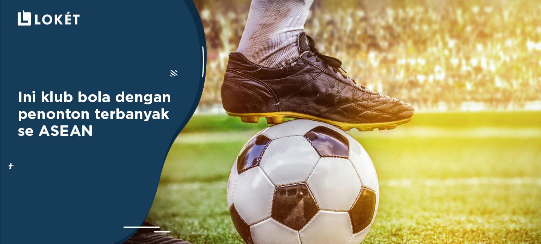 image List Penonton Sepakbola Terbanyak di ASEAN: Ada Klub Jagoanmu!