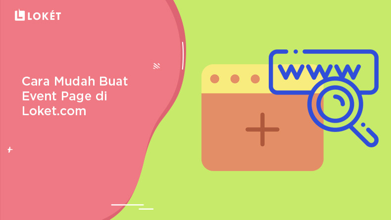 image Cara Mudah Buat Event Page di Loket.com
