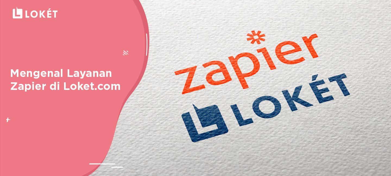 image Mengenal Layanan Zapier dengan Loket.com