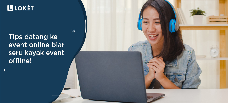 image Tips Datang ke Event Online Biar Seru Kayak Event Offline!