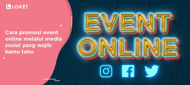 image Cara Promosi Event Online Melalui Media Sosial yang Wajib Kamu Tahu