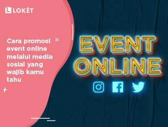 Cara Promosi Event Online Melalui Media Sosial Yang Wajib Kamu Tahu Loket Com