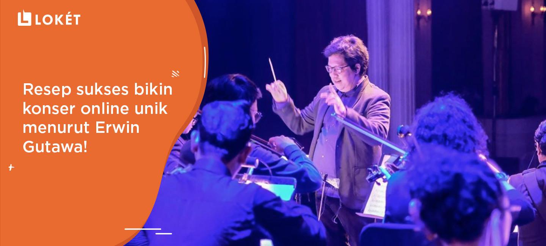 image Resep Sukses Bikin Konser Online Unik Menurut Erwin Gutawa!