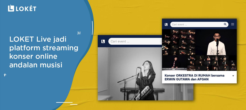 image LOKET Live Jadi Platform Streaming Konser Online Andalan Musisi