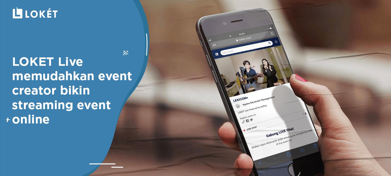 image LOKET Live Memudahkan Event Creator Bikin Streaming Event Online