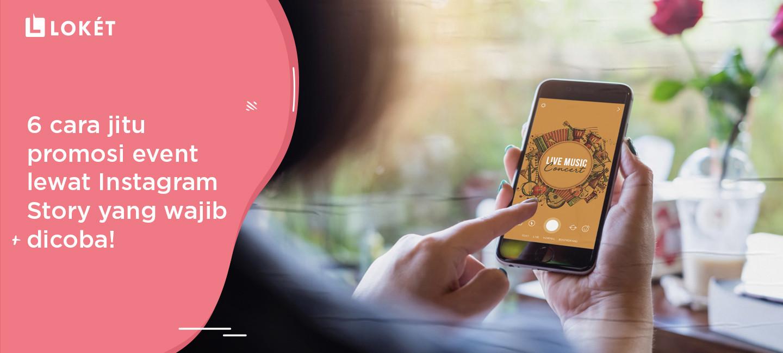 image 6 Cara Jitu Promosi Event Lewat Instagram Story yang Wajib Dicoba!
