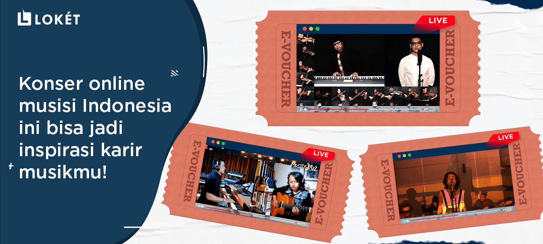 image Konser Online Musisi Indonesia Ini Bisa Jadi Inspirasi Karir Musikmu!