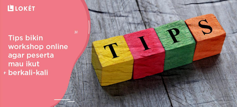 image Tips Bikin Workshop Online Agar Peserta Mau Ikut Berkali-kali