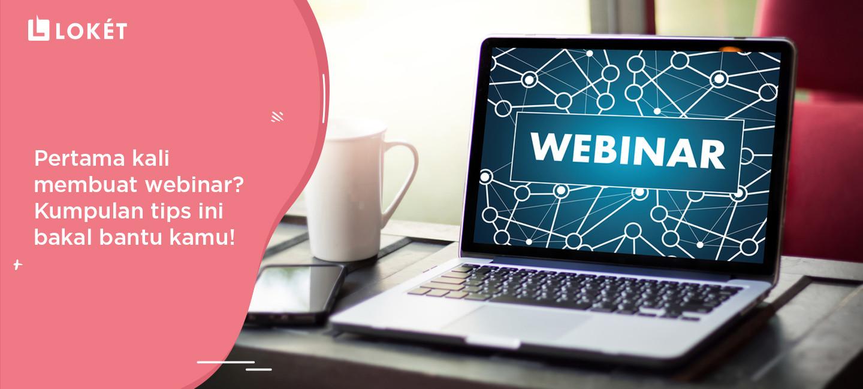 image Pertama Kali Membuat Webinar? Kumpulan Tips Ini Bakal Bantu Kamu!