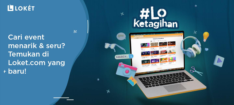image Cari Event Menarik & Seru? Temukan di Loket.com yang Baru!