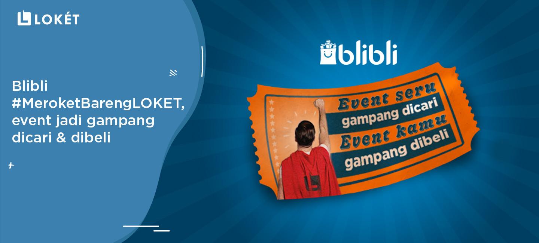 image Blibli #MeroketBarengLOKET, Event Jadi Gampang Dicari & Dibeli