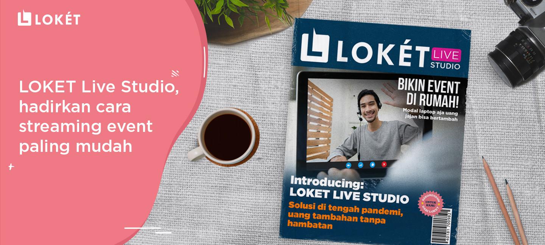 image LOKET Live Studio, Hadirkan Cara Streaming Event Paling Mudah