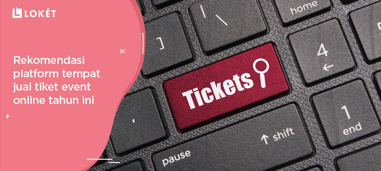image Rekomendasi Platform Tempat Jual Tiket Event Online Tahun Ini