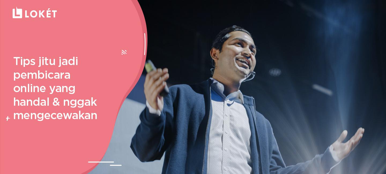 image Tips Jitu Jadi Pembicara Online yang Handal & Nggak Mengecewakan