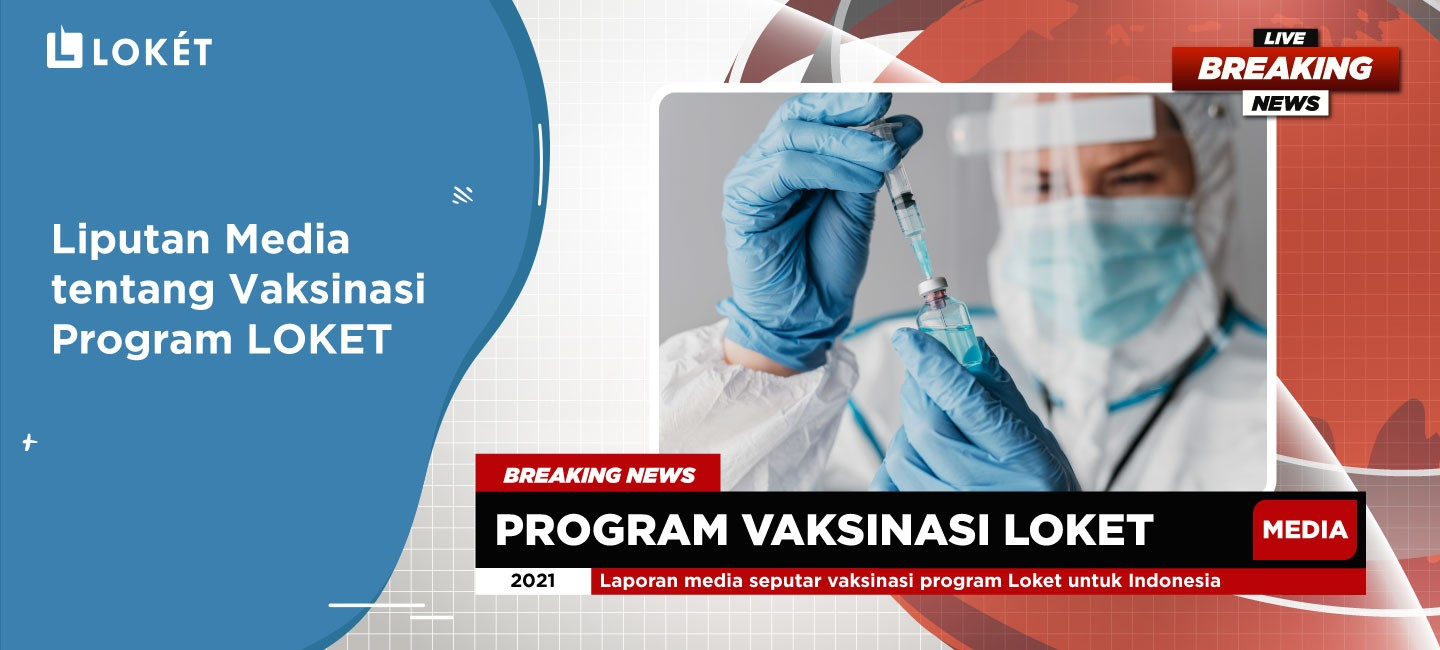 image Liputan Media tentang Vaksinasi Program LOKET
