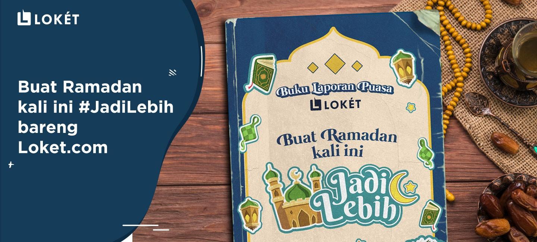 image Buat Ramadan Kali Ini #JadiLebih bareng Loket.com