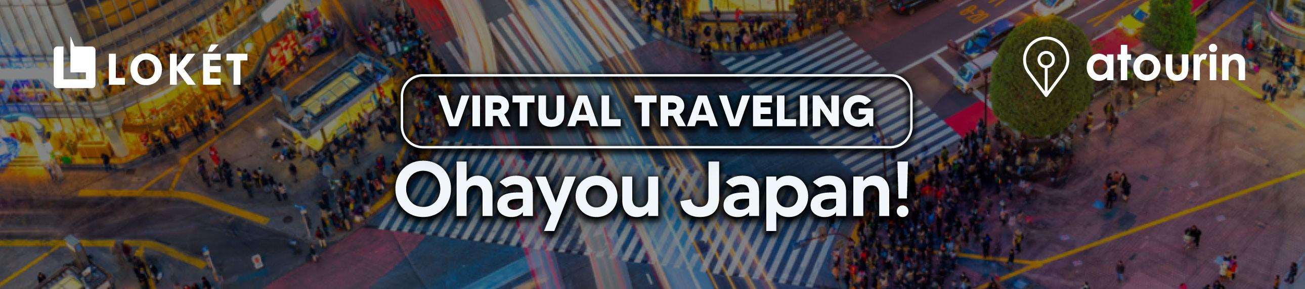 Virtual Traveling - Ohayou Japan!